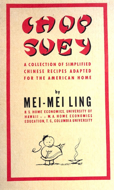 (Chinese) Ling, Mei-Mei  Chop Suey: A Collection of Simplified Chinese  Recipes Adapted for the American Home