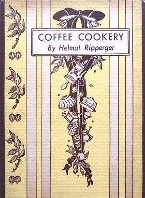(Coffee) Ripperger, Helmut.  Coffee Cookery.
