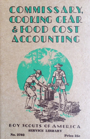 Boy Scouts of America. Commissary, Cooking Gear & Food Cost Accounting.