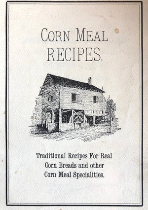 (Southern - Georgia)  Old Fashioned Corn Meal Recipes for real Southern Corn Breads and Related Specialties as enjoyed at Georgia Agrirama.