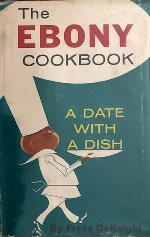 (African American) DeKnight, Freda. The Ebony Cookbook: A Date with a Dish.