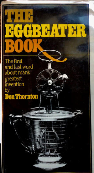 (Eggs) Thornton, Don.  The Eggbeater Book.