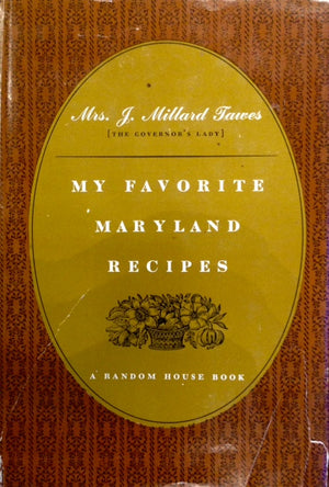 (Maryland) Tawes, Avalynne. My Favorite Maryland Recipes.