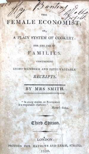 Mrs. Smith.  The Female Economist; or, A Plain System of Cookery: for the Use of Families, containing Eight Hundred and Fifty Valuable Receipts.