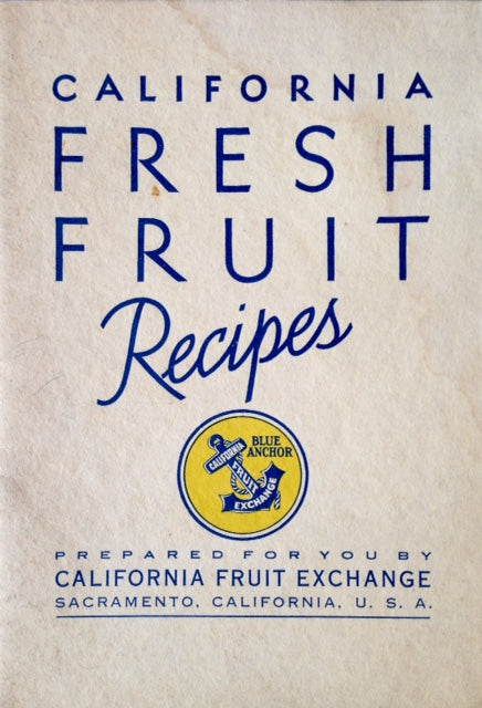 (California Fruit) California Fruit Exchange. California Fresh Fruit Recipes.