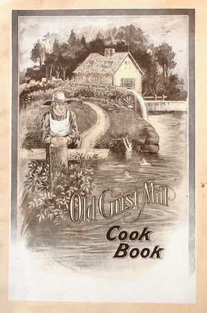 "(**New Arrival**) (Health) Old Grist Mill Health Foods. Old Grist Mill Cook Book. Article on ""Mineral Salts in Our Diet"" by Edward Hodgskin, M.D."