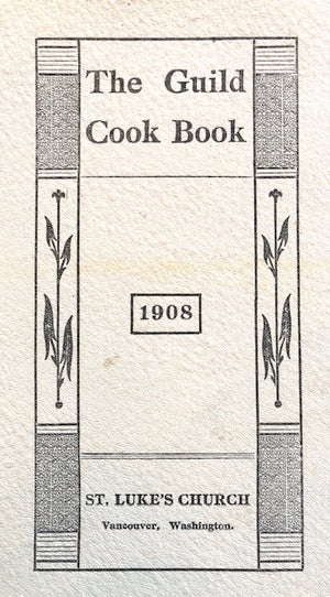 (Washington) Ladies Guild of St. Luke's Church.  The Guild Cook Book.