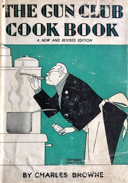 Browne, Charles.  The Gun Club Cook Book, or a Culinary Code for Appreciative Epicures.