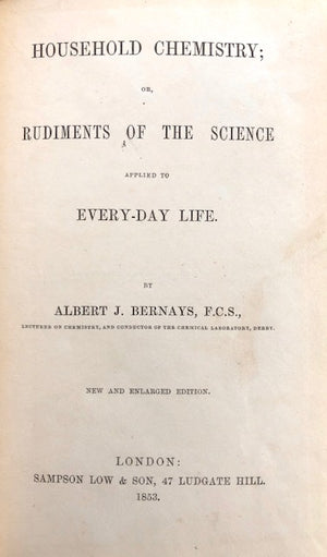 (Fermentation) Bernays, Albert J.  Household Chemistry; or, Rudiments of the Science applied to Every Day Life.
