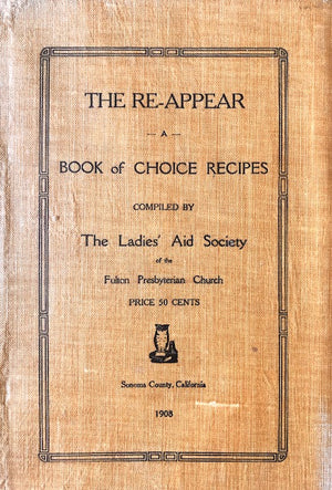 (California - Sonoma) The Re-Appear: A Book of Choice Recipes.