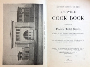 (Tennessee)  Revised Edition of the Knoxville Cook Book: A Collection of Practical Tested Recipes by Many of the Best Housekeepers Throughout the Entire United States.