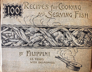 (Fish) Filippini.  100 Recipes for Cooking and Serving Fish.