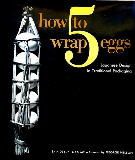 (Japanese) Oka, Hideyuki. How to Wrap 5 Eggs: Japanese Design in Traditional Packaging.