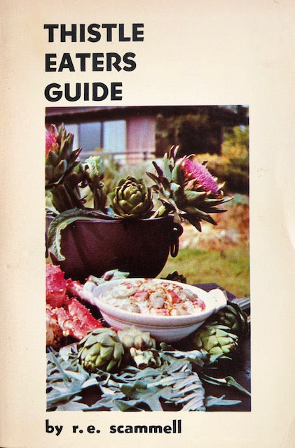 (Artichokes) Scammell, R.E.  Thistle Eaters Guide.