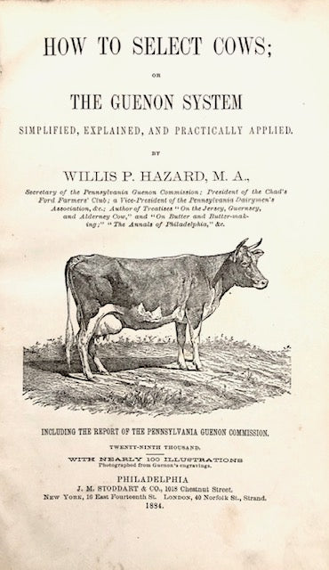 (Dairy) Hazard, Willis P.  How to Select Cows; or The Guenon System, Simplified, Explained, and Practically Applied.