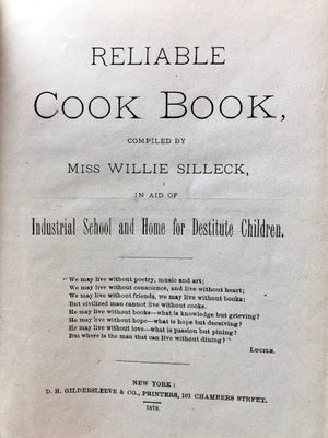 (New York - Brooklyn) Silleck, Miss Willie, ed. Reliable Cook Book…in Aid of Industrial School and Home for Destitute Children.