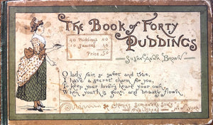 Brown, Susan Anna.  The Book of Forty Puddings.
