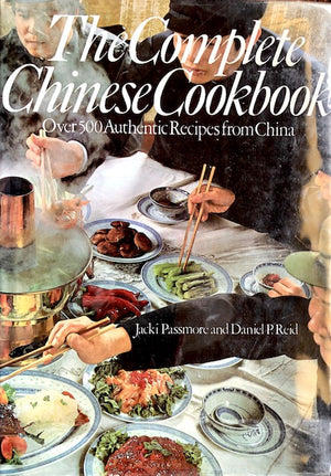 (**New Arrival**)  (Chinese) Jacki Passmore & Daniel Reid.  The Complete Chinese Cookbook: Over 500 Authentic Recipes from China.