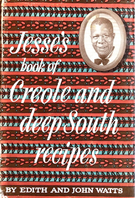 (African American) Watts, Edith [Ballard] & John.  Jesse's Book of Creole and Deep South Recipes.