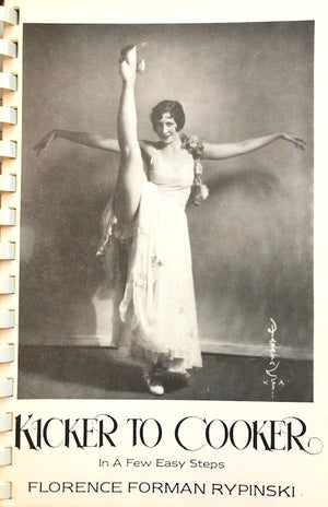(Ziegfield Follies) Rypinski, Florence Forman.  Kicker to Cooker in a Few Easy Steps. SIGNED!