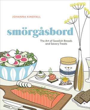 (Swedish) Johanna Kindvall. Smorgasbord: The Art of Swedish Breads and Savory Treats