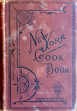Martinelo, Marie. The New York Cook Book: A Complete Manual of Cookery, in All Its Branches