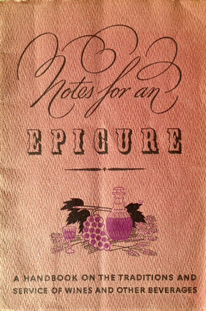 (Wine) Liberty Glass Mfg. Notes for an Epicure: A Handbook on the Traditions and Service of Wine and Other Beverages.