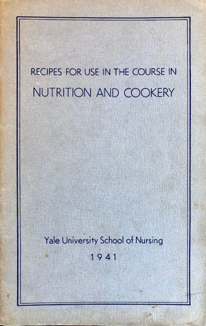 (Nutrition) Recipes for Use in the Course in Nutrition and Cookery.