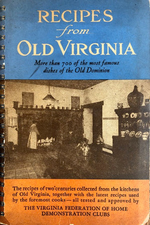 (Southern - Virginia) Virginia Federation of Home Demonstration Clubs.  Recipes from Old Virginia.