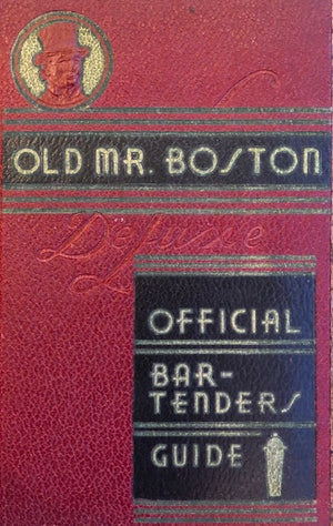 (Cocktails) Cotton, Leo, ed.  Old Mr. Boston De Luxe Official Bartender's Guide.