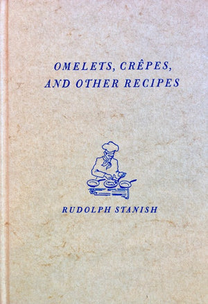 (French) Stanish, Rudolph. Omelets, Crepes and Other Recipes.