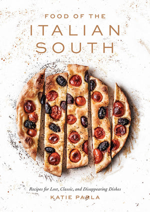 SIGNED! Katie Parla. Food of the Italian South: Recipes for Classic, Disappearing, and Lost Dishes