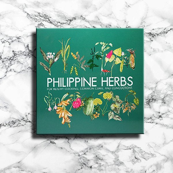 Philippine Herbs For Healthy Cooking, Common Cures, and Concoctions