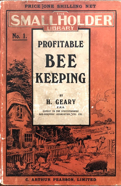 (Beekeeping) Geary, Henry. Profitable Bee Keeping for Small-Holders and Others.