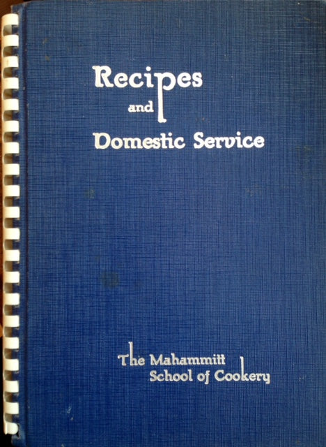 (African American) Mahammitt, Mrs. T.P. (Helen). Recipes and Domestic Service: The Mahammitt School of Cookery.