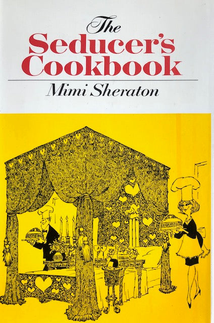 (Erotic) Sheraton, Mimi.  The Seducer's Cookbook.
