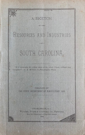 (South Carolina) State Dept. of Agriculture.  A Sketch of the Resources and Industries of South Carolina.