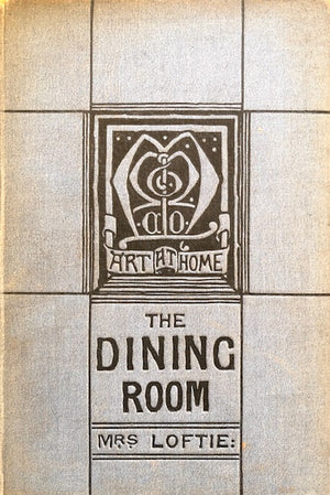 Loftie, Mrs.  The Dining-Room.