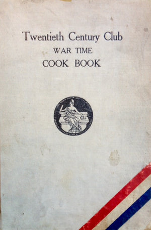 (WWI) Twentieth Century Club War Time Cook Book.