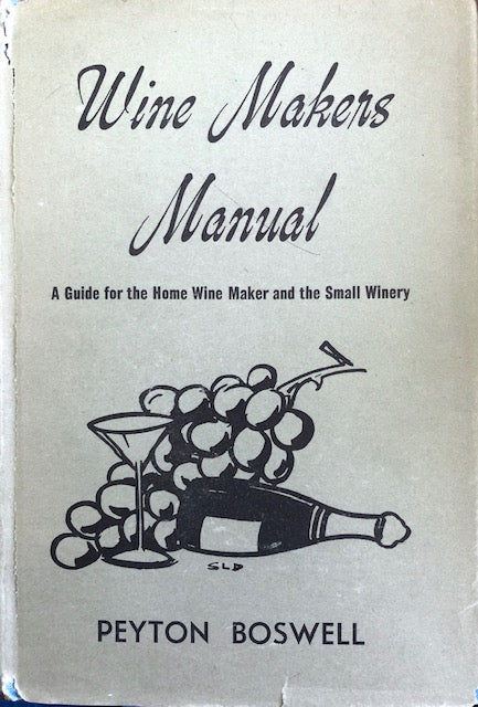 (Wine) Boswell, Peyton.  Wine Makers Manual: A Guide for the Home Wine Maker and the Small Winery.