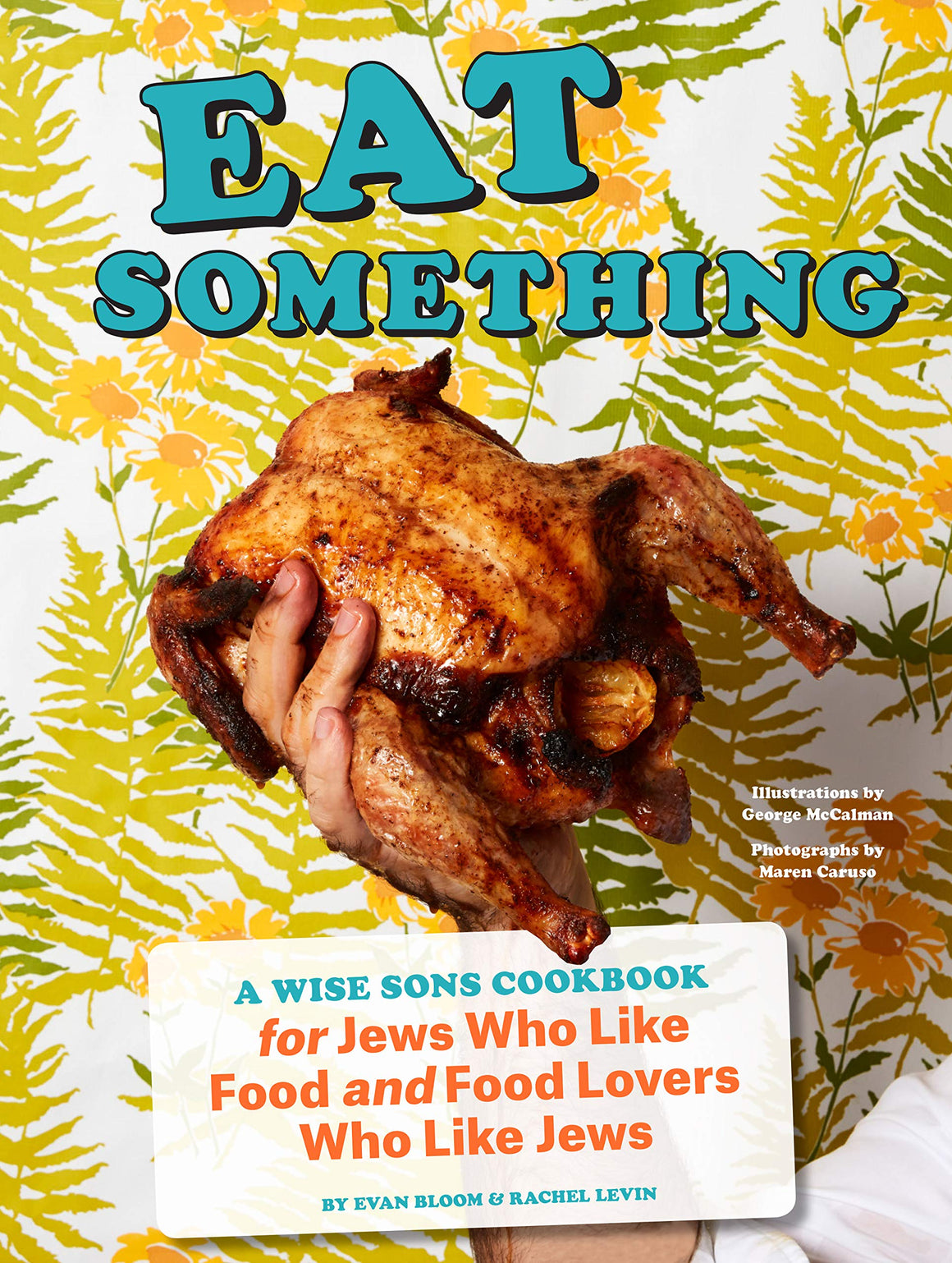Evan Bloom and Rachel Levin. Eat Something: A Wise Sons Cookbook for Jews Who Like Food and Food Lovers Who Like Jews. SIGNED!