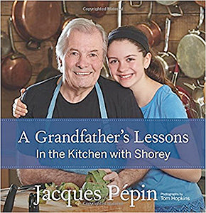 Jacques Pepin and his granddaughter, Shorey. A Grandfather's Lessons: In the Kitchen with Shorey