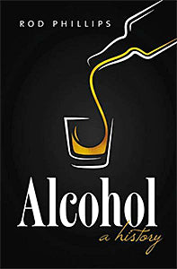 Rod Phillips. Alcohol: A History