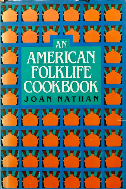 (American) Nathan, Joan.  An American Folklife Cookbook.