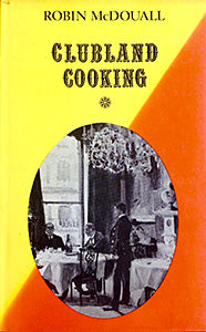 (London) McDouall, Robin. Clubland Cooking