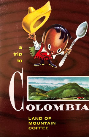 (Coffee)  A Trip to Colombia, Land of Mountain Coffee.