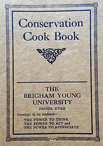 (Utah) Brigham Young University. Conservation Cook Book