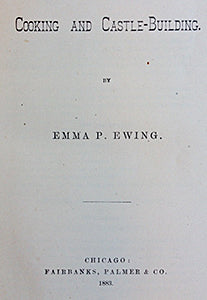 Ewing, Emma P. Cooking and Castle-Building.