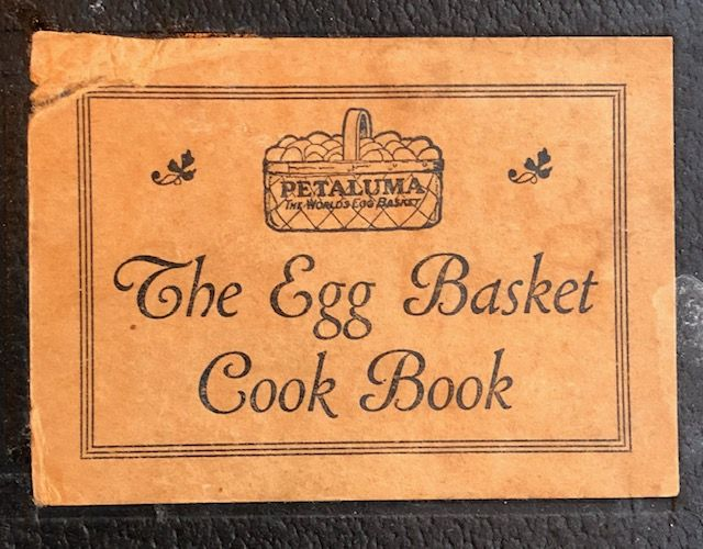 "(Petaluma) Petaluma High School PTA.  ""The Egg Basket"" Cook Book."