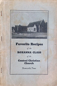 (Texas) Favorite Recipes of the Roxanna Class of the Central Christian Church